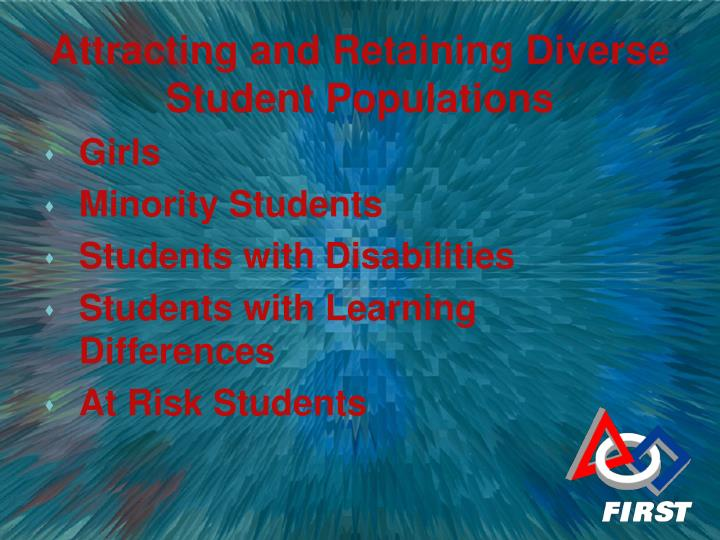Attracting and retaining diverse student populations3