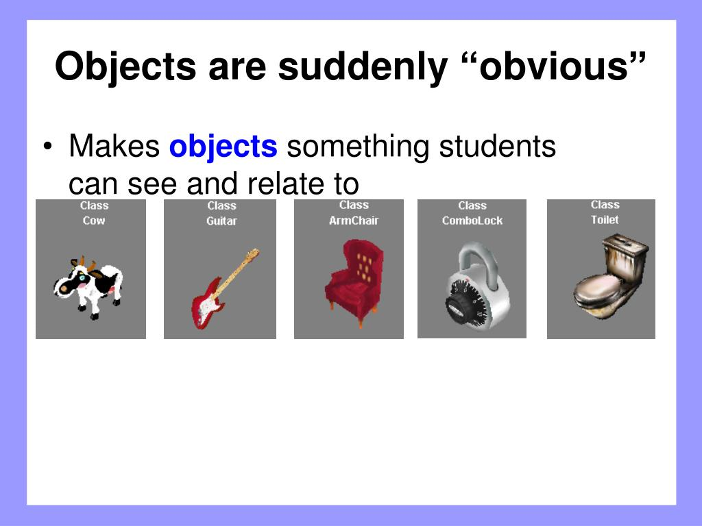 "Objects are suddenly ""obvious"""