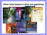 other texts based on alice are appearing