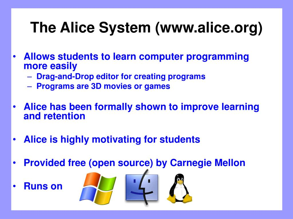 The Alice System (www.alice.org)