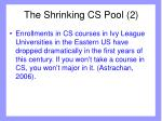 the shrinking cs pool 2