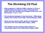 the shrinking cs pool