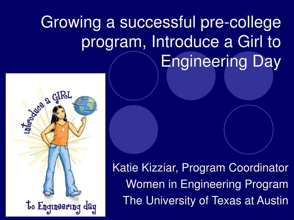 growing a successful pre college program introduce a girl to engineering day l.