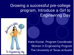 growing a successful pre college program introduce a girl to engineering day