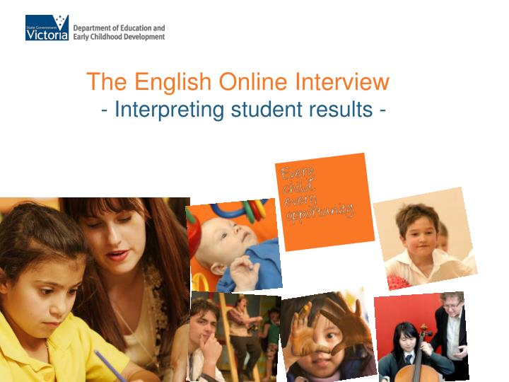 The english online interview interpreting student results