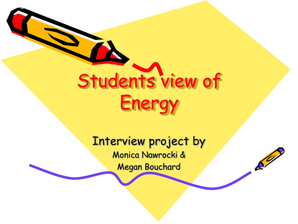 students view of energy l.
