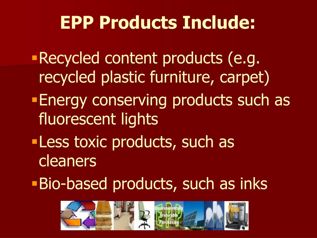 EPP Products Include: