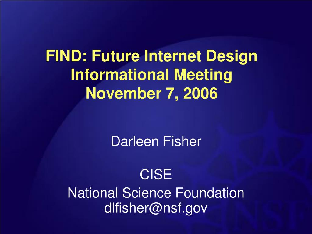 find future internet design informational meeting november 7 2006 l.