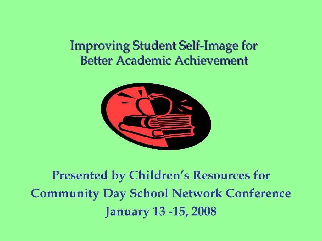 improving student self image for better academic achievement l.