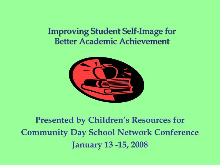 Improving student self image for better academic achievement