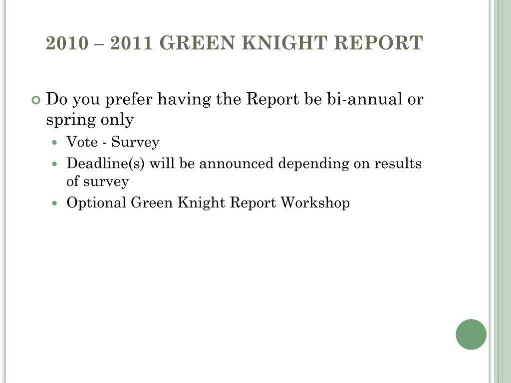 2010 – 2011 GREEN KNIGHT REPORT