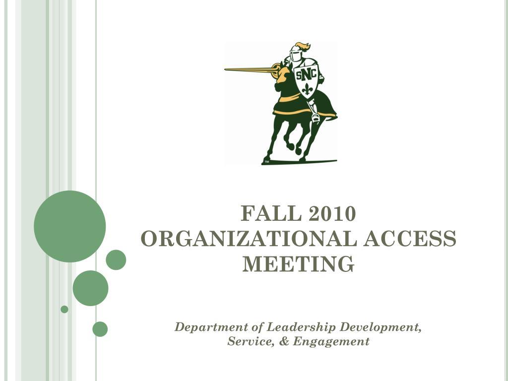 fall 2010 organizational access meeting l.