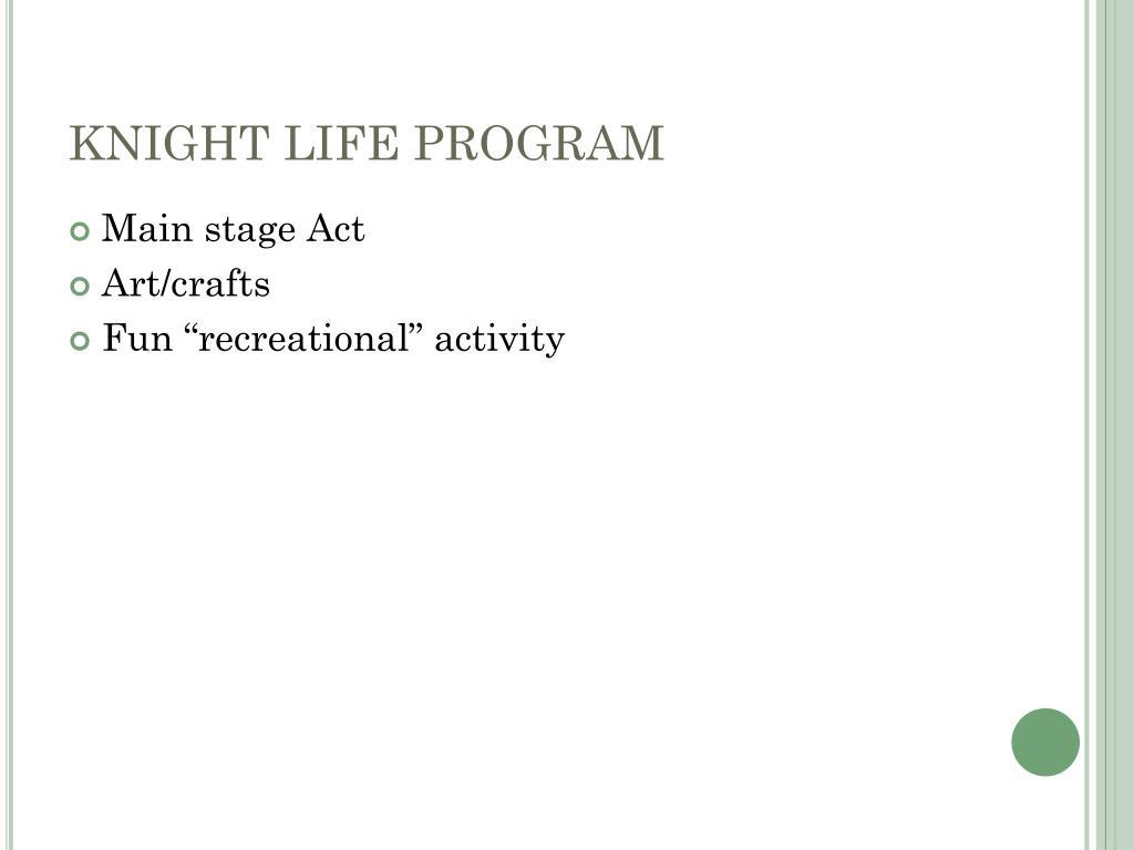 KNIGHT LIFE PROGRAM