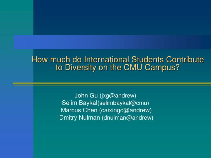 how much do international students contribute to diversity on the cmu campus n.