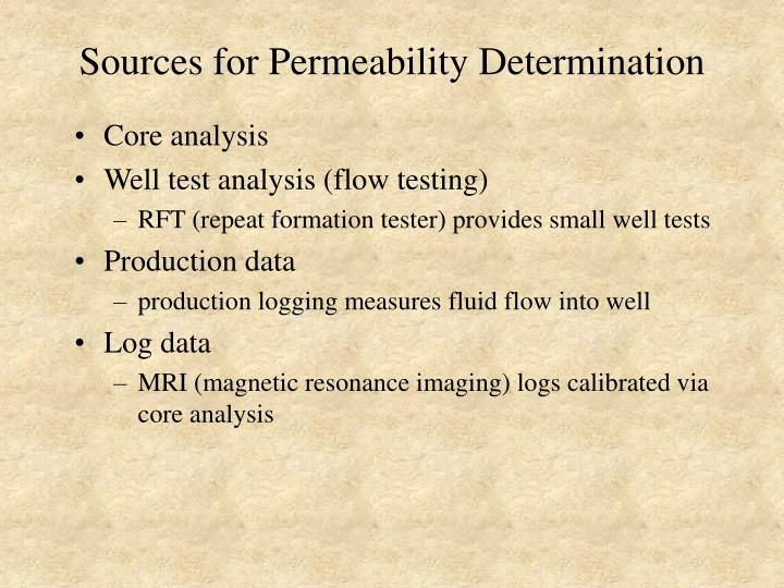 Sources for permeability determination
