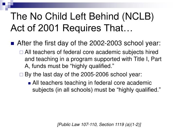 essays on no child left behind act of 2001 The no child left behind act of 2001 (nclb) 5 pages 1189 words november 2014 saved essays save your essays here so you can locate them quickly.