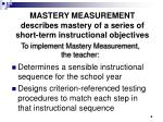mastery measurement describes mastery of a series of short term instructional objectives