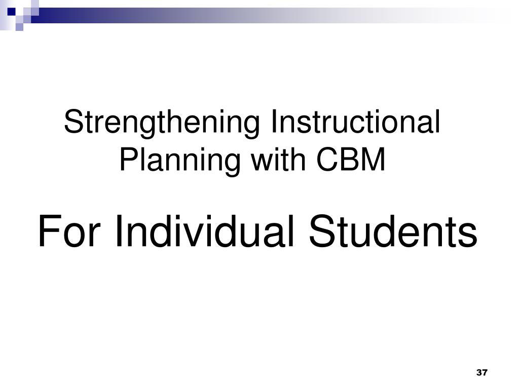Strengthening Instructional Planning with CBM