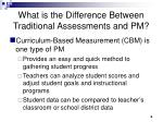 what is the difference between traditional assessments and pm6