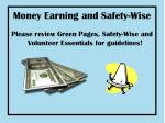 money earning and safety wise