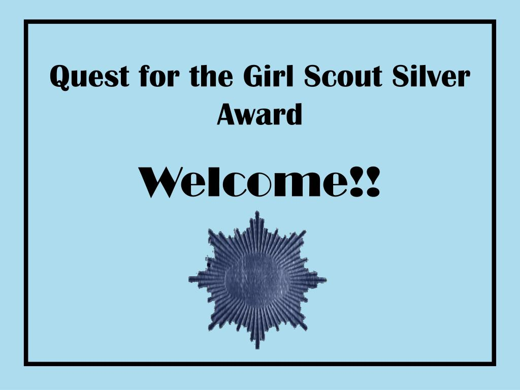quest for the girl scout silver award l.