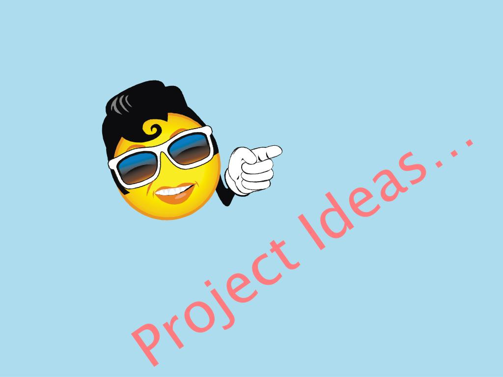 Project Ideas…