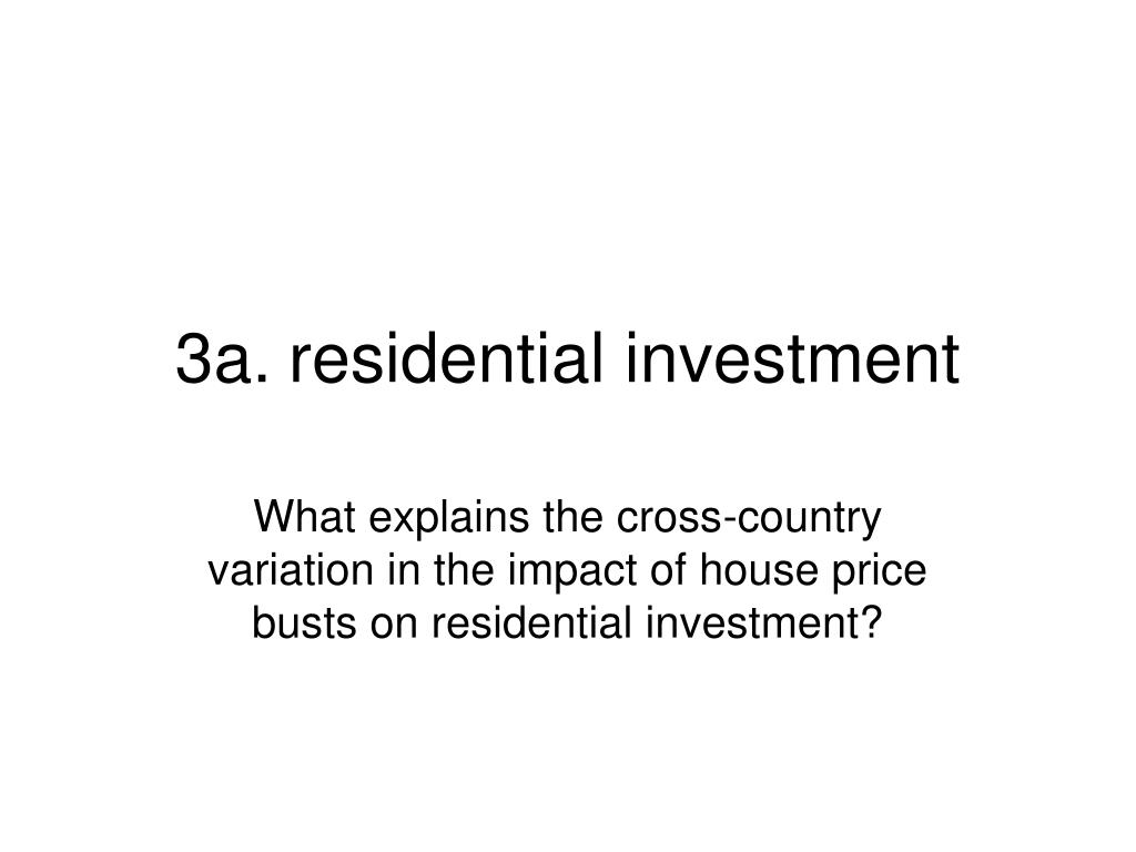 3a.	residential investment
