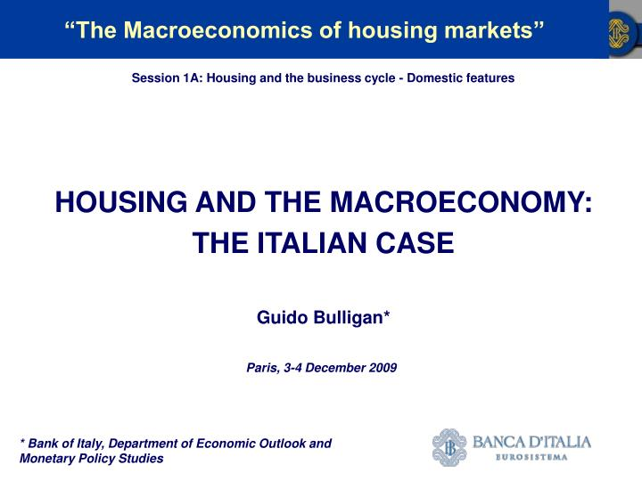 Housing and the macroeconomy the italian case guido bulligan