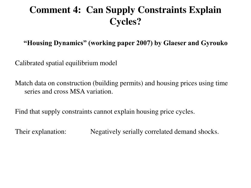 Comment 4:  Can Supply Constraints Explain Cycles?