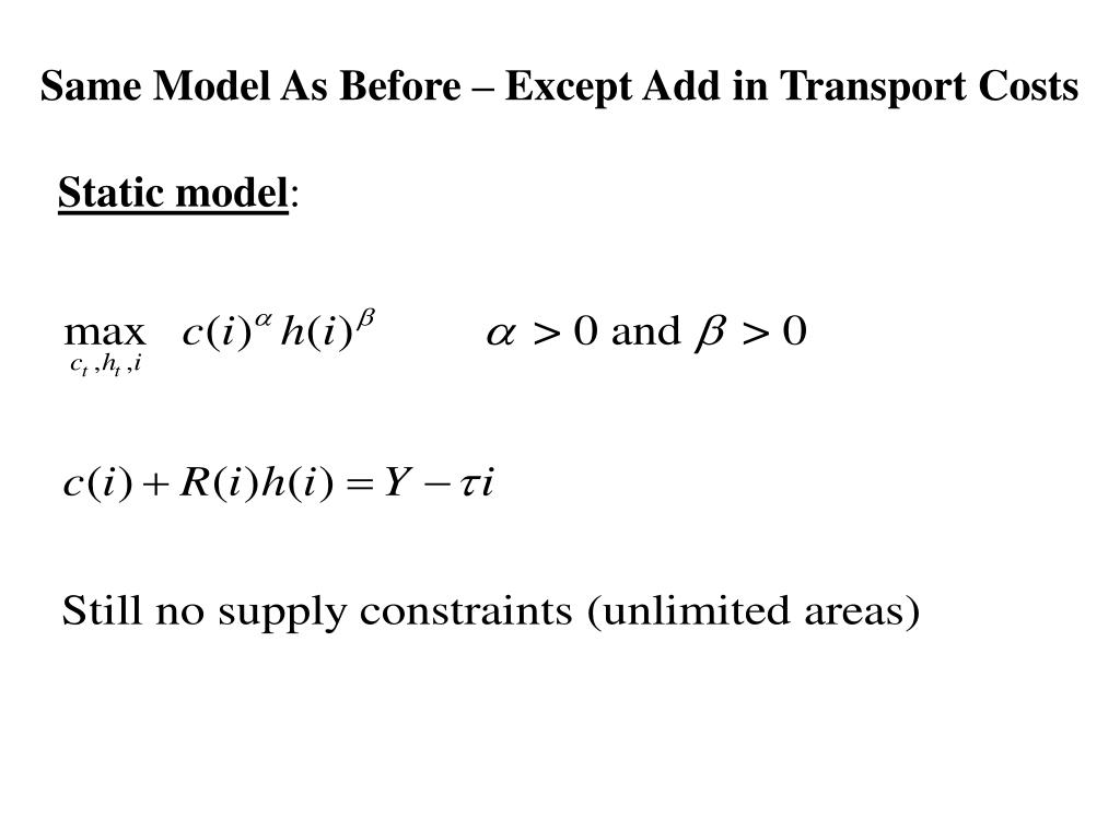 Same Model As Before – Except Add in Transport Costs