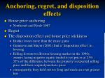 anchoring regret and disposition effects