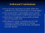 awkward conclusions