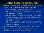 central bank challenges cont