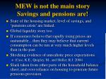 mew is not the main story savings and pensions are