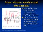 more evidence durables and non durables