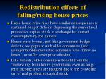 redistribution effects of falling rising house prices