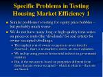 specific problems in testing housing market efficiency 1