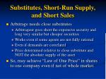 substitutes short run supply and short sales