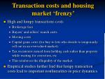 transaction costs and housing market frenzy