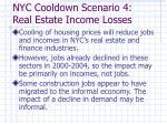 nyc cooldown scenario 4 real estate income losses