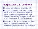 prospects for u s cooldown