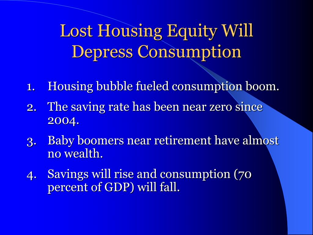 Lost Housing Equity Will Depress Consumption