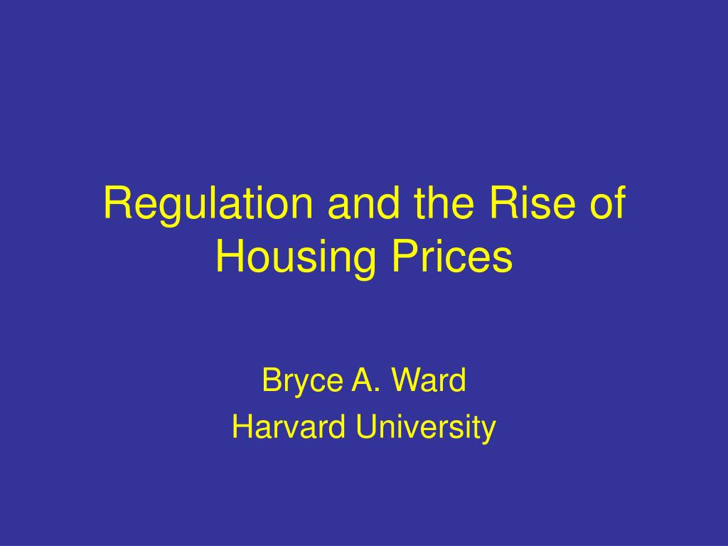 regulation and the rise of housing prices l.