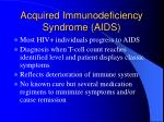 acquired immunodeficiency syndrome aids