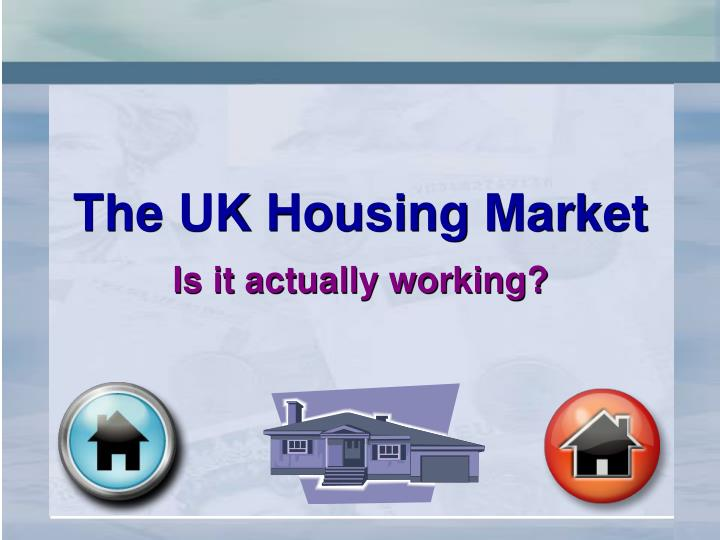 The uk housing market is it actually working