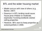 btl and the wider housing market