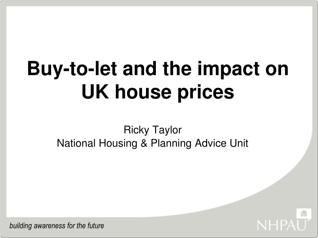 buy to let and the impact on uk house prices l.
