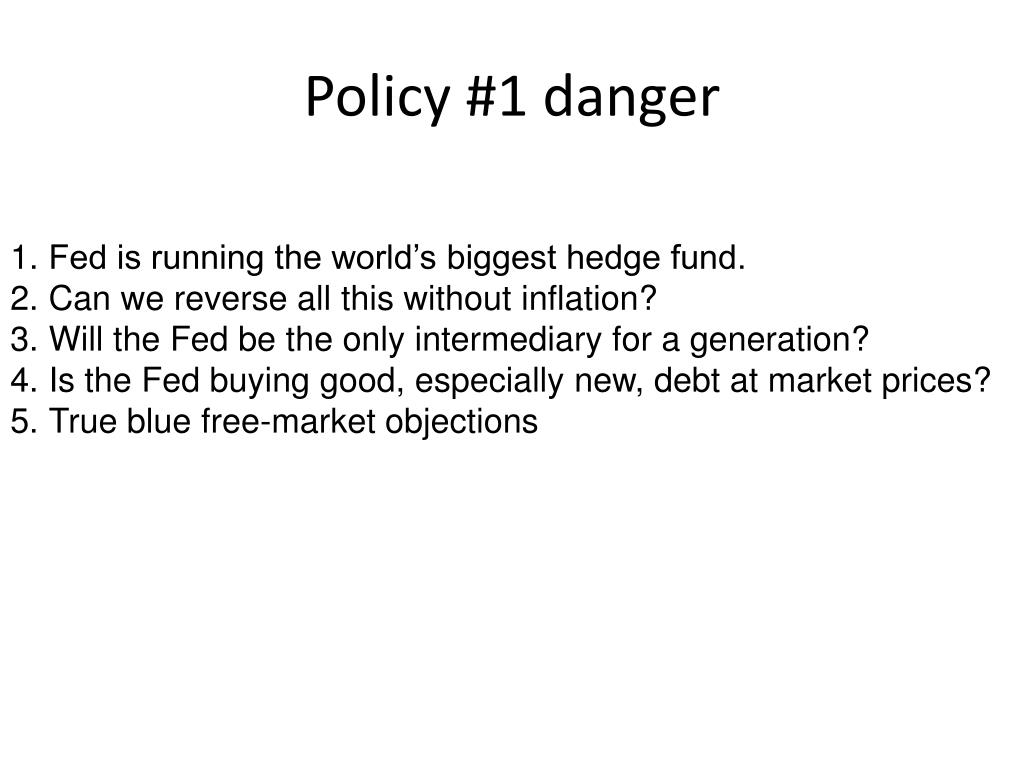 Policy #1 danger