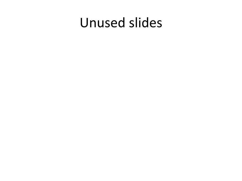 Unused slides