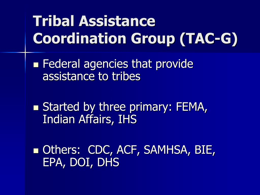 Tribal Assistance Coordination Group (TAC-G)